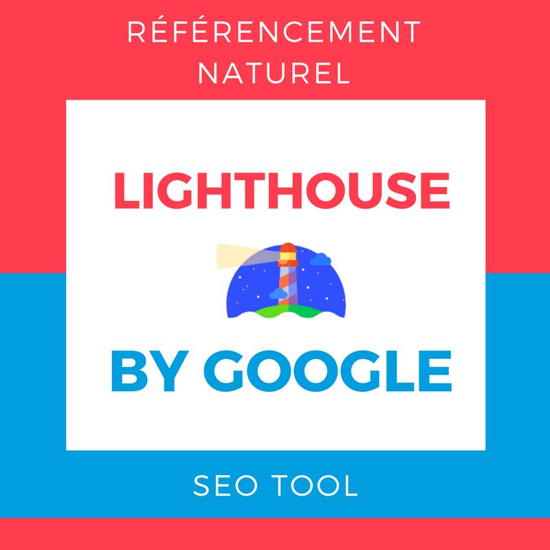 LIGHTHOUSE Nouvel outil de SEO by Google